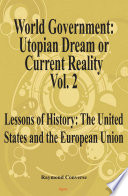 World Government  Utopian Dream Or Current Reality  Vol  2