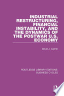 Industrial Restructuring  Financial Instability and the Dynamics of the Postwar US Economy  RLE  Business Cycles