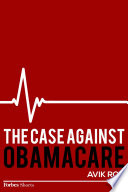 The Case Against Obamacare