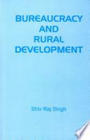 Bureaucracy and Rural Development