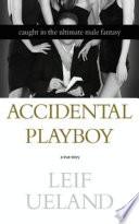 Accidental Playboy