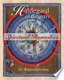 Hildegard Of Bingen S Spiritual Remedies