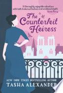 The Counterfeit Heiress : to unmask a murderer amid a...