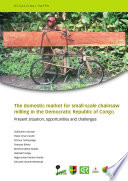 The domestic market for small scale chainsaw milling in the Democratic Republic of Congo