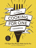 The Ultimate Cooking for One Cookbook Book