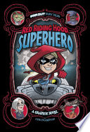 Red Riding Hood, Superhero That Turn The Ten Year Old Into A Superhero And