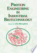 Protein Engineering For Industrial Biotechnology
