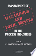 Management of Hazardous and Toxic Wastes in the Process Industries