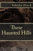 These Haunted Hills