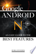 Google Android N  An Easy Guide to the Best Features
