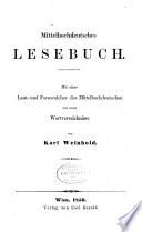 Mittelhochdeutsches lesebuch; mit einer lautund formenlehre des Mittelhochdeutschen und einem wortverzeichnisse