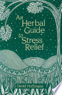 An Herbal Guide To Stress Relief