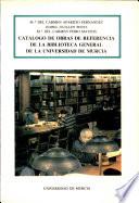 Catálogo de obras de referencia de la biblioteca general de la universidad