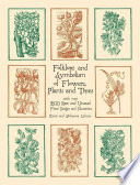 Folklore and Symbolism of Flowers, Plants and Trees Plants And Trees Was Compiled By Two Of