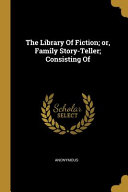 The Library Of Fiction Or Family Story Teller Consisting Of