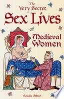The Very Secret Sex Lives of Medieval Women Book PDF