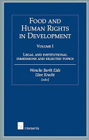 Food and Human Rights in Development: Legal and institutional dimensions and selected topics