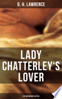 LADY CHATTERLEY S LOVER  The Uncensored Edition