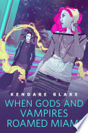 When Gods and Vampires Roamed Miami