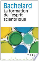 La formation de l'esprit scientifique