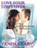 Love Four Times Over  Four Historical Romances