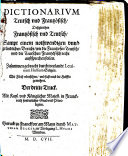 Dictionnaire Fran  ois Allemand et Allemand Fran  ois  Avec une brieve instruction de la prononciation des deux langues en forme de Grammaire     Augment   en ceste troisi  me edition  etc