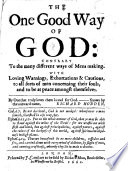 The One Good Way Of God Contrary To The Many Different Ways Of Mens Making Etc