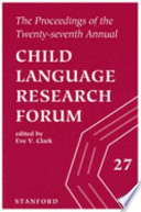 The Proceedings of the Twenty seventh Annual Child Language Research Forum