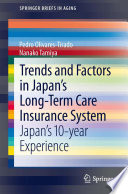 Trends and Factors in Japan s Long Term Care Insurance System