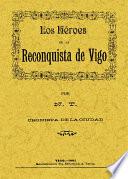 Los Heroes de la Reconquista de Vigo