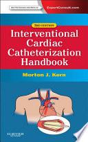 The Interventional Cardiac Catheterization Handbook E Book