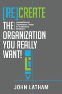 Re Create the Organization You Really Want
