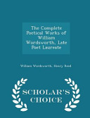 download ebook the complete poetical works of william wordsworth, late poet laureate - scholar's choice edition pdf epub