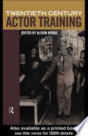 Twentieth Century Actor Training