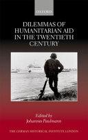 Dilemmas of Humanitarian Aid in the Twentieth Century
