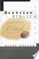 Doctrina Biblica: Ensenanzas Esenciales de La Fe Cristiana