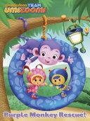 Purple Monkey Rescue (Team Umizoomi) Book