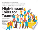 High-Impact Tools for Teams: 5 Tools to Align Team Members, Build Trust, and Get Results Fast
