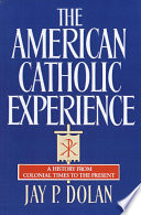 Ebook The American Catholic Experience Epub Jay P. Dolan Apps Read Mobile