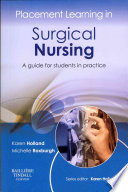 Placement Learning in Surgical Nursing A guide for students in practice 1