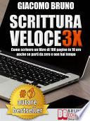 SCRITTURA VELOCE 3X  Come scrivere un libro di 100 pagine in 10 ore anche se parti da zero e non hai tempo
