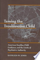 Taming the Troublesome Child