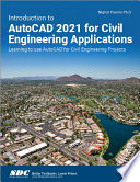 Introduction To Autocad 2021 For Civil Engineering Applications