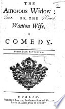 The amorous widow; or, wanton wife. A comedy ... The second edition. An adaptation of Molière's