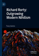 Richard Rorty: Outgrowing Modern Nihilism