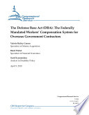 Defense Base Act Dba The Federally Mandated Workers Compensation System For Overseas Government Contractors