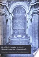 Gu  a hist  rica y descriptiva del Monasterio de San Lorenzo de el Escorial