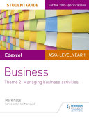 Edexcel AS/A-level Year 1 Business Student Guide: Theme 2: Managing business activities
