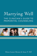 Marrying Well: The Clinician's Guide to Premarital Education