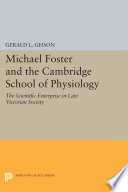 Michael Foster and the Cambridge School of Physiology
